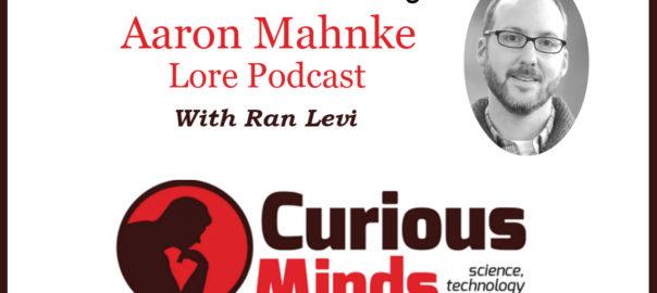 Aaron Mahnke - Curious Minds Podcast